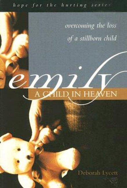 Emily - A Child In Heaven Deborah Lycett