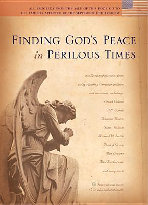 Finding God's Peace in Perilous Times by Max Lucado