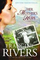 Her Mother's Hope -by Francine Rivers