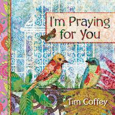I'm Praying for You By Tim Coffey