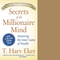 Secrets of the Millionaire Mind, Mass Market by T. Harv Eker