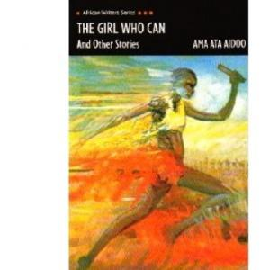 The Girl Who Can By Ama Ata Aidoo