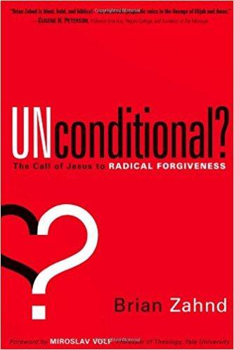 Unconditional?: The Call of Jesus to Radical Forgiveness - 10 Units