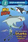 Wild Sea Creatures: Sharks, Whales and Dolphins!