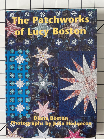 The Patchworks of Lucy Boston by Diana Boston, Photographs by Julia Hedgecoe