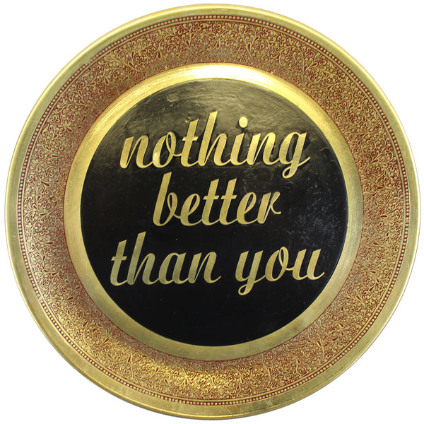 Natural Geo Nothing Better Than You Decorative Wall Hanging Brass Accent Plate