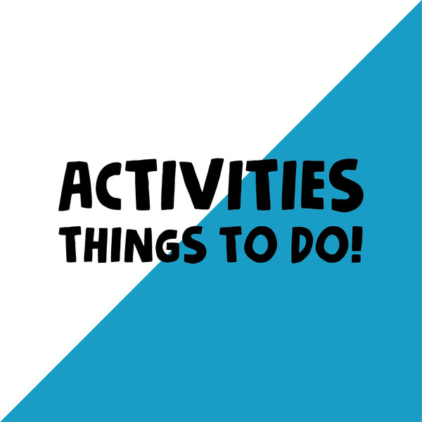 Activities! Things to do!