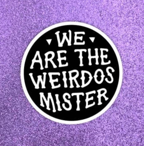 We are the Weirdos Mister Sticker - Band of weirdos - available from Majesty and Friends