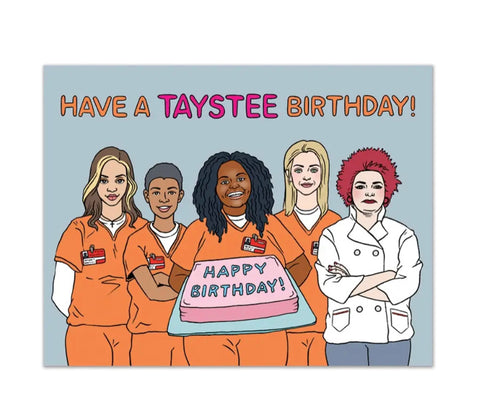 Card: have a Taystee birthday!