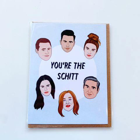 You're the Schitt Card - Majesty and Friends - available from Majesty and Friends