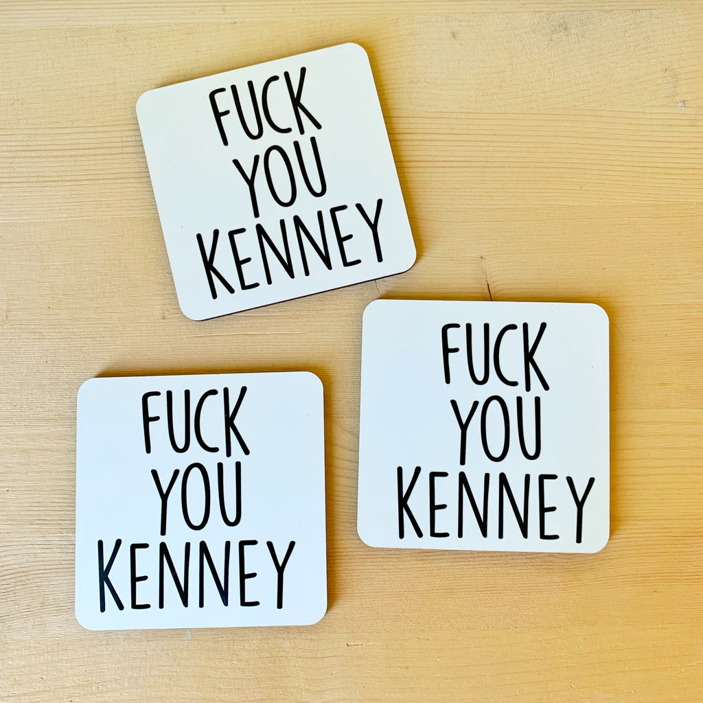 Fuck You Kenney coasters!