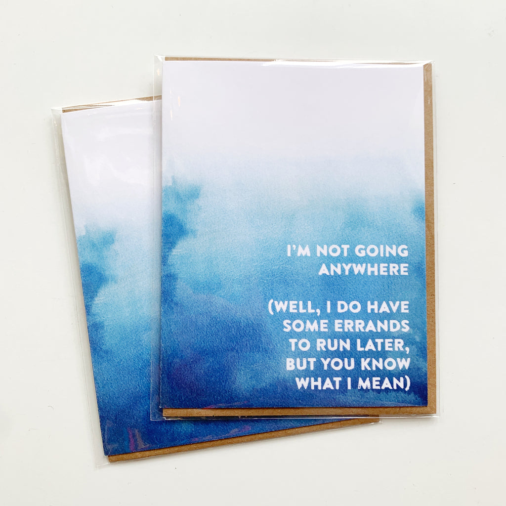 Card: Not going anywhere - Majesty and Friends - available from Majesty and Friends