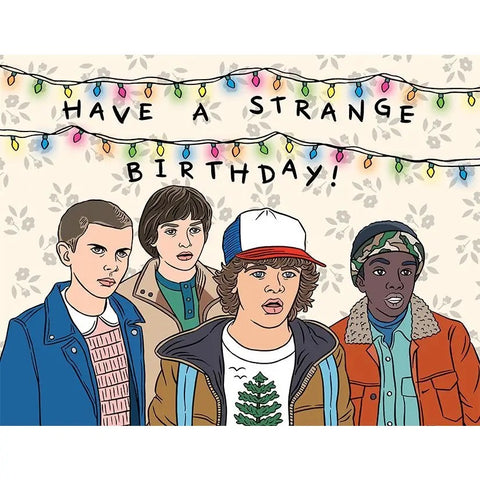 Card: have a Strange birthday!