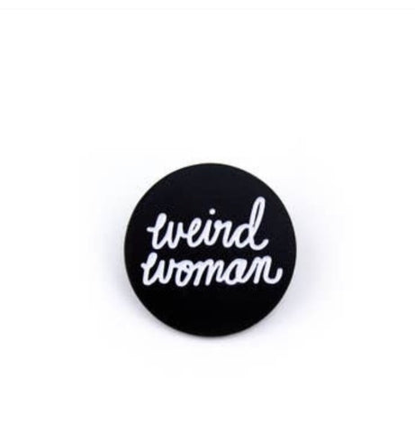 Weird woman Pin - Band of weirdos - available from Majesty and Friends