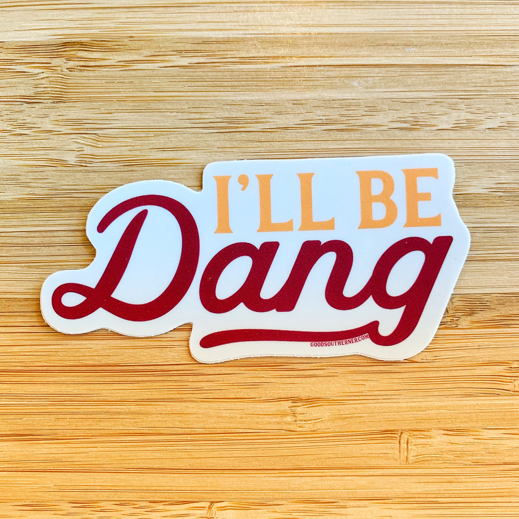 I'll be Dang sticker!