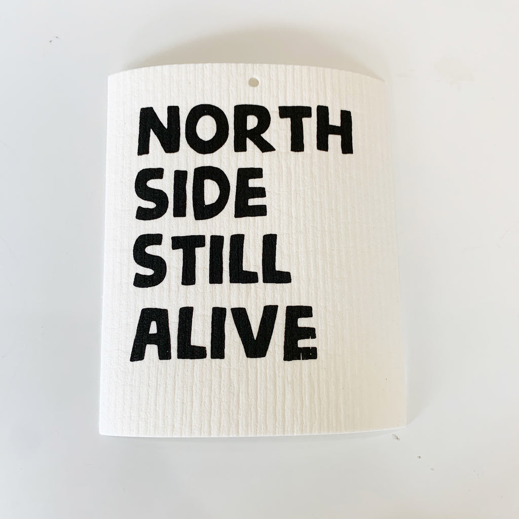 North Side Still Alive ®️ Swedish Dishcloth - Majesty and Friends - available from Majesty and Friends