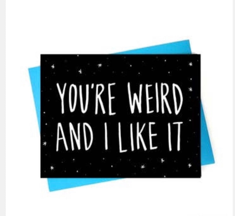 Card: You're weird - Band of weirdos - available from Majesty and Friends