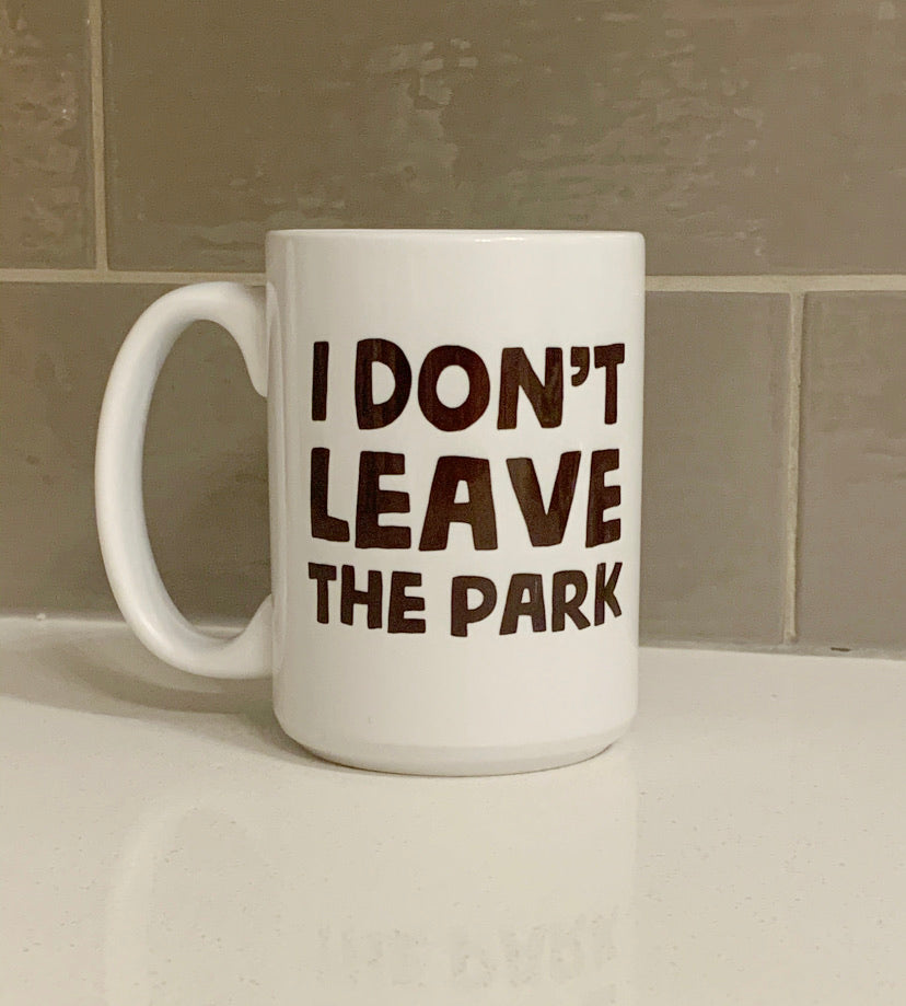 I don't leave The Park Mug