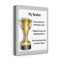 Brother Canvas Art-My Brother, The Award For Best Brother Goes To You Wall Art For Brother 8 x 10