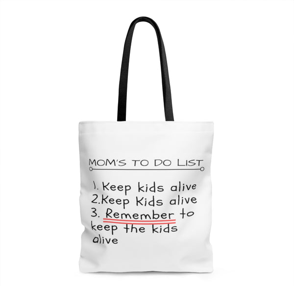 Mom's To Do List-Keep The Kids Alive Tote Bag