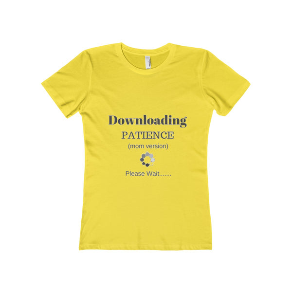 Downloading Patience (Mom Version) Please Wait.... Mom T-Shirt