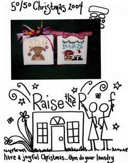 Raise The Roof 50/50 Christmas 2004 cross stitch pattern
