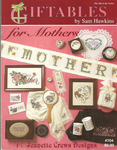 Jeanette Crews For Mothers Giftables by Sam Hawkins cross stitch pattern