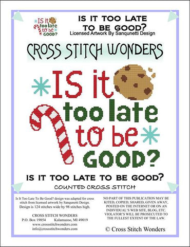 Cross Stitch Wonders Marcia Manning It It Too Late To Be Good? Cross stitch pattern