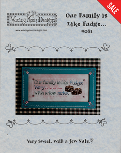 Waxing Moon Our Family is Like Fudge...  Very Sweet, with a few nuts! cross stitch pattern