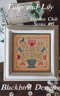 Blackbird Designs Tulip & Lily Garden Club Series #6 cross stitch pattern