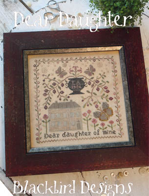 Blackbird Designs Dear Daughter cross stitch pattern