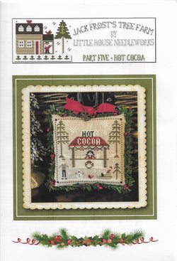 Little House Needleworks Jack Frost Tree Farm - Hot Cocoa part 5 of 7 cross stitch pattern