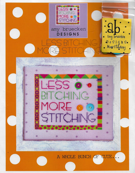 Amy Bruecken Less Bitching More Stitching cross stitch pattern
