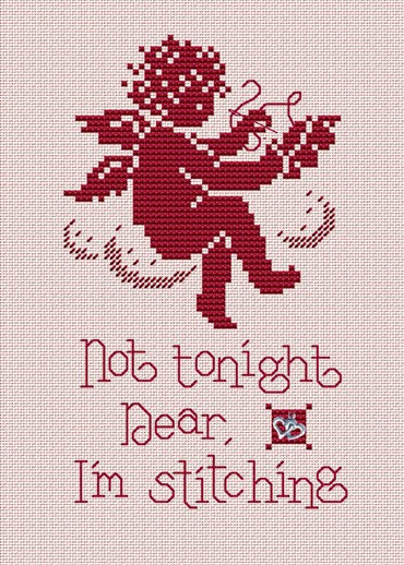 Sue Hillis Not Tonight Dear, I'm Stitching PS147 cross stitch pattern