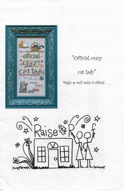 Raise the Roof Official Crazy Cat Lady cross stitch pattern