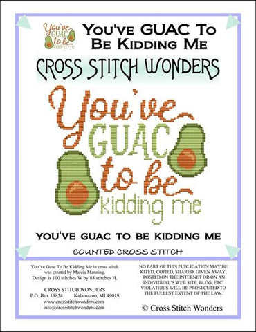 Cross Stitch Wonders Carolyn Manning You've Guac To Be Kidding Me Cross stitch pattern