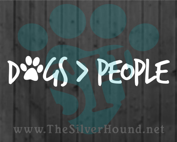 Dogs > People (Decal)