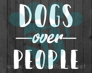 Dogs over people (Decal)