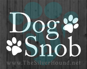 Dog Snob w/Paws (Decal)