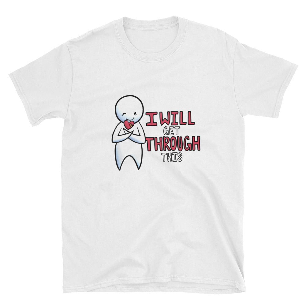 """I Will Get Through This"" Short-Sleeve Unisex T-Shirt"