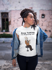 Keep Talking - I'm Diagnosing You Black/ Navy Unisex T-Shirt (Unisex)