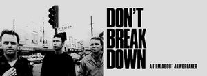 Don't Break Down (Jawbreaker Doc)/Mixed Signals/Chop Top Sawyer