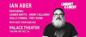 Lookout Comedy Festival Presents:  Ian Aber - October 18th - 7:30pm