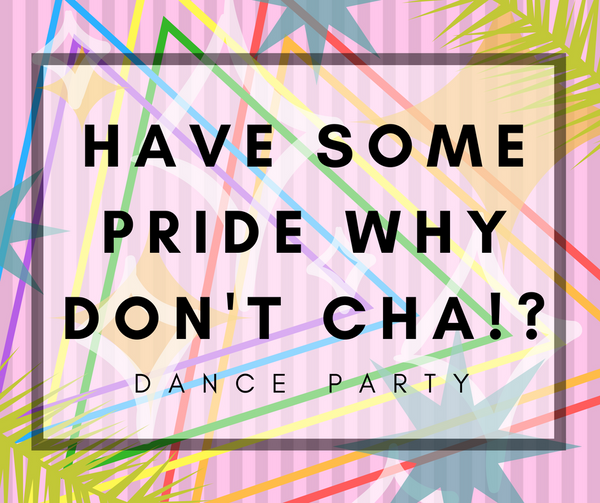 PRIDE MONTH DANCE PARTY