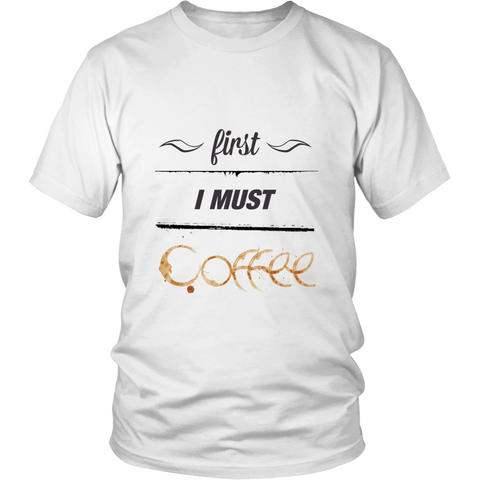 First I Must Coffee - Stultified Graphics