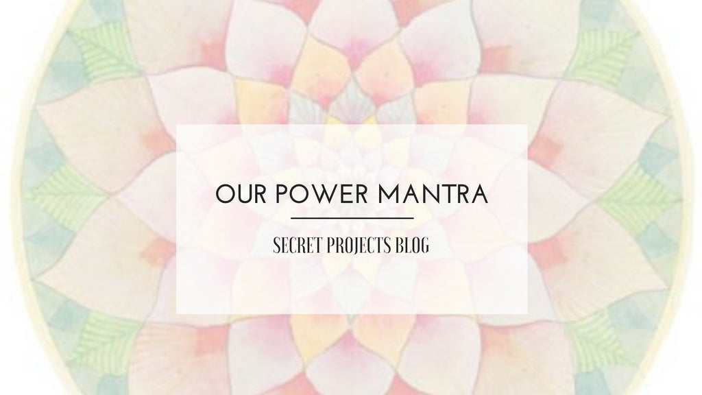 Our POWER Mantra