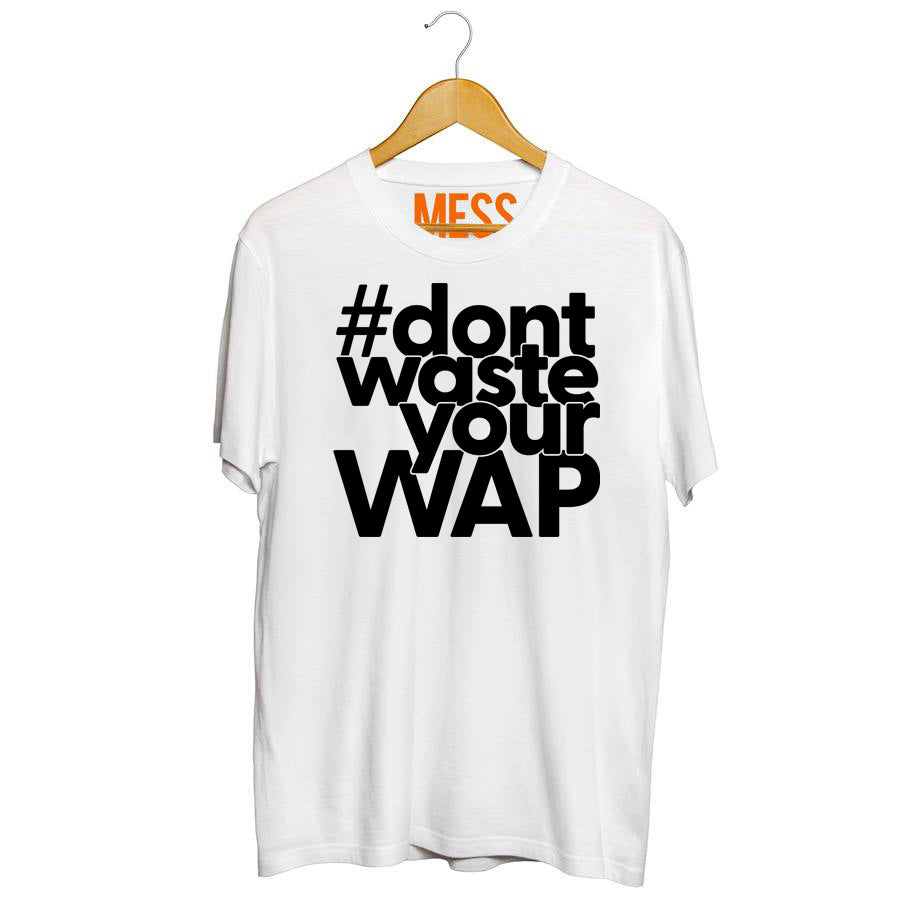 Don't Waste Your WAP