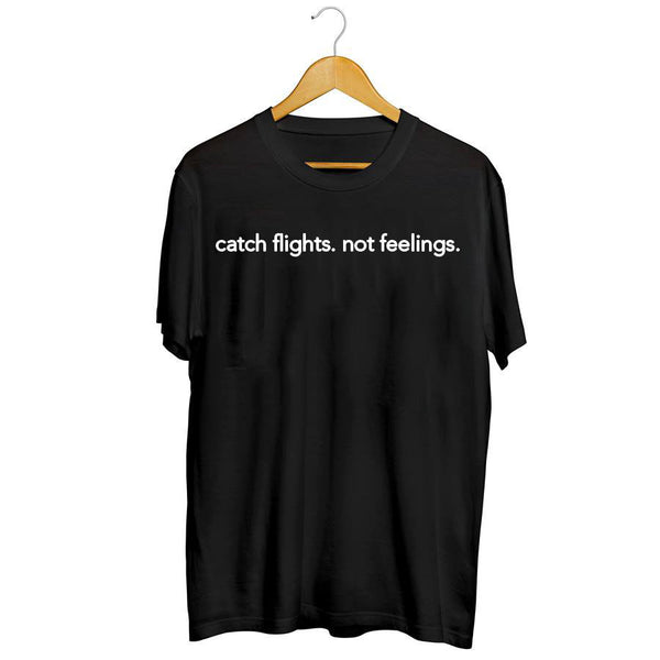 Catch Flights Not Feelings Tee