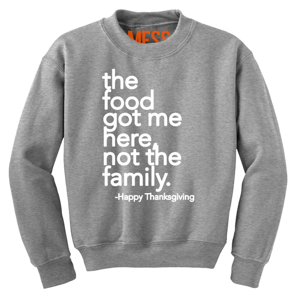 The Food Got Me Here Sweatshirt