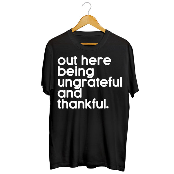 Ungrateful and thankful